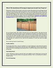 The installation of fencing is so important around your property