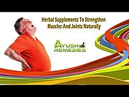 Herbal Supplements To Strengthen Muscles And Joints Naturally