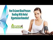 How To Lower Blood Pressure Readings With Herbal Hypertension Remedies?