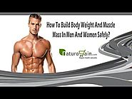 How To Build Body Weight And Muscle Mass In Men And Women Safely?