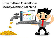 How to Build QuickBooks Money-Making Machine