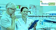 Ambulatory Care Nurses Email List - MedicoReach