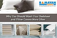 Why You Should Wash Your Bedsheet and Pillow Covers More Often.