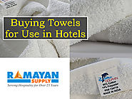 Buying Towels for Use in Hotels