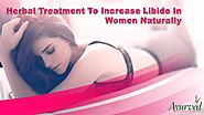 Herbal Treatment To Increase Libido In Women Naturally