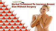 Herbal Treatment To Increase Breast Size Without Surgery