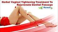 Herbal Vaginal Tightening Treatment To Rejuvenate Genital Passage