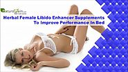 Herbal Female Libido Enhancer Supplements To Improve Performance In Bed