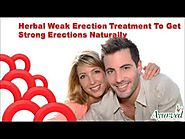 Herbal Weak Erection Treatment To Get Strong Erections Naturally