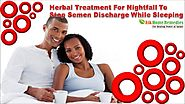 Herbal Treatment For Nightfall To Stop Semen Discharge While Sleeping