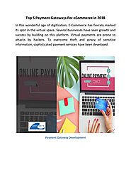 Top 5 Payment Gateways For eCommerce in 2018 by Kaylee Gavin - Issuu