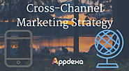 The effectivity of cross-channel marketing strategy on mobile app marketing