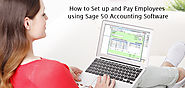 Setup and Pay Employees using Sage 50 Accounting Software - Sage Support 18448716289