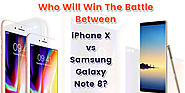 Who Will Win The Battle Between iPhone X Vs Samsung Galaxy Note 8?