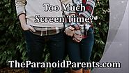 Too much screen time?