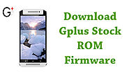 Download Gplus Stock ROM - Android Stock ROM