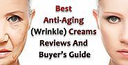 7 Best Anti-Aging (Wrinkle) Creams You Need To Try In 2018 (Reviews)