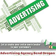 What Kind of an Advertising Agency do you Need in Bend Oregon?