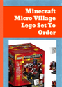 Minecraft Micro Village Lego Set To Order
