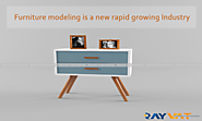 Furniture Modeling is a New Rapid Growing Industry | Rayvat Engineering
