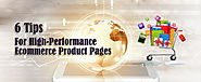 6 Tips for High-Performance Ecommerce Product Pages
