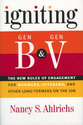 Igniting Gen B and Gen V: The New Rules of Engagement for Boomers, Veterans, and Other Long-Termers on the Job: Nancy...