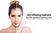 Skin whitening treatment for the perfect looking skin