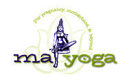 Ma Yoga: About Our Yoga (Prenatal Yoga and Mom Yoga + Baby)