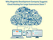 Advantages Of Magento Cloud Solutions For Large Store