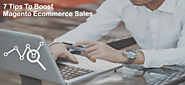 7 Tips To Increase Sales On Magento Ecommerce Store