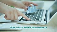 Benefits Of Making WooCommerce Website Mobile Friendly