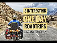 8 Interesting One day Road trips From Jaipur | Things to Do |
