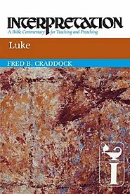 Luke (Interpretation) by Fred B. Craddock