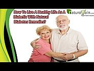 How To Live A Healthy Life As A Diabetic With Natural Diabetes Remedies