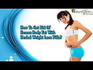 How To Get Rid Of Excess Body Fat With Herbal Weight Loss Pills