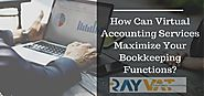 How Can Virtual Accounting Services Maximize Your Bookkeeping Functions?
