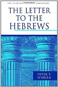 Hebrews (PNTC) by Peter T. O'Brien