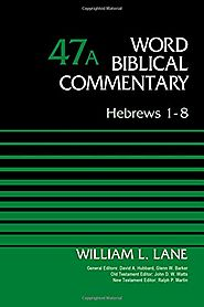 Hebrews 1-8 and 9-13 (WBC) by William L. Lane