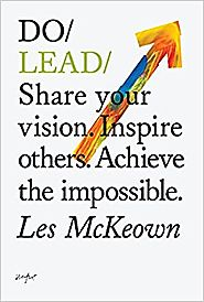 Do Lead: Share Your Vision. Inspire Others. Achieve the Impossible (Do Books) Paperback – 1 May 2014