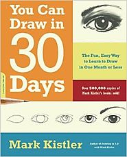 You Can Draw in 30 Days: The Fun, Easy Way To Learn To Draw In One Month Or Less: The Fun, Easy Way to Master Drawing...