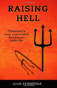 Raising Hell: Christianity's Most Controversial Doctrine Put Under Fire: Julie Ferwerda: 9780984357819: Amazon.com: B...