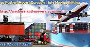 Packers and Movers Gurgaon: Opinion Of Professional Movers And Packers Gurgaon For Your Shift To Another City