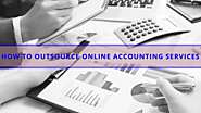 How To Outsource Online Accounting Services?