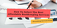 How To Select The Best Affordable Bookkeeping Services