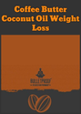 Coffee Butter Coconut Oil Weight Loss
