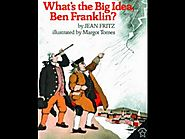 What's the Big Idea Ben Franklin?