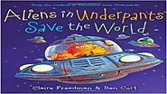 Aliens In Underpants Save The World by Claire Freedman and Ben Cort -Read Aloud