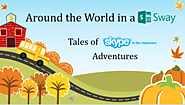Around the World in a SWAY, Tales of Skype in the Classroom Adventures