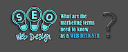 What are the Marketing Terms need to know as a Web Designer Dubai?