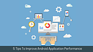 5 Ways To Boost Android Application Performance